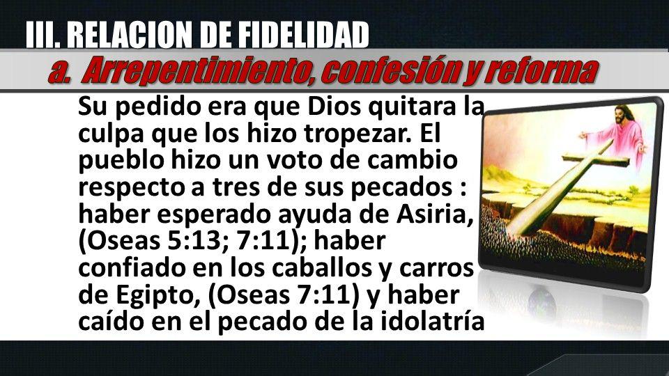 III. RELACION DE FIDELIDAD a. Arrepentimiento, confesión y reforma