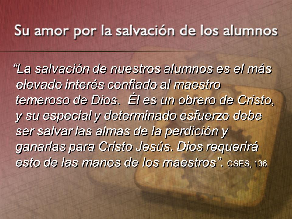 La salvación de nuestros alumnos es el más