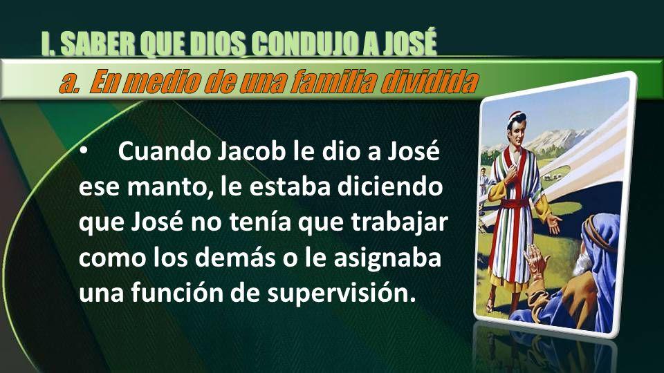 I. SABER QUE DIOS CONDUJO A JOSÉ
