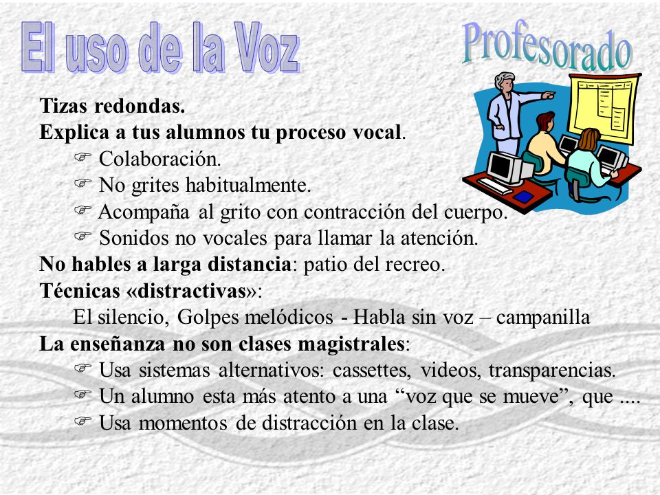 Profesorado El uso de la Voz Tizas redondas.