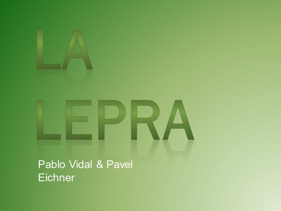 La Lepra Pablo Vidal & Pavel Eichner