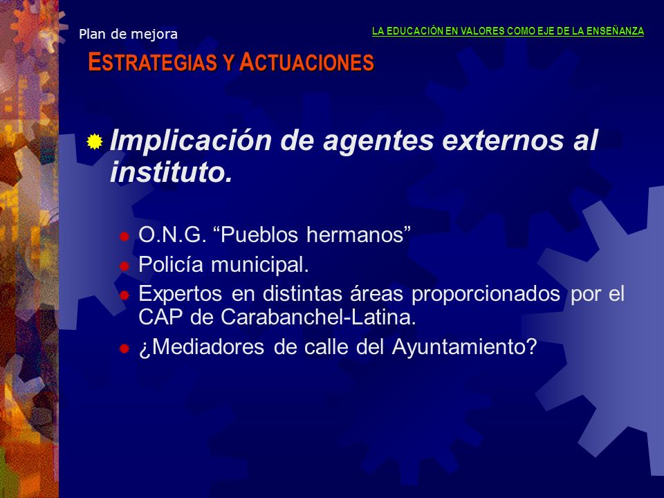 Implicación de agentes externos al instituto.