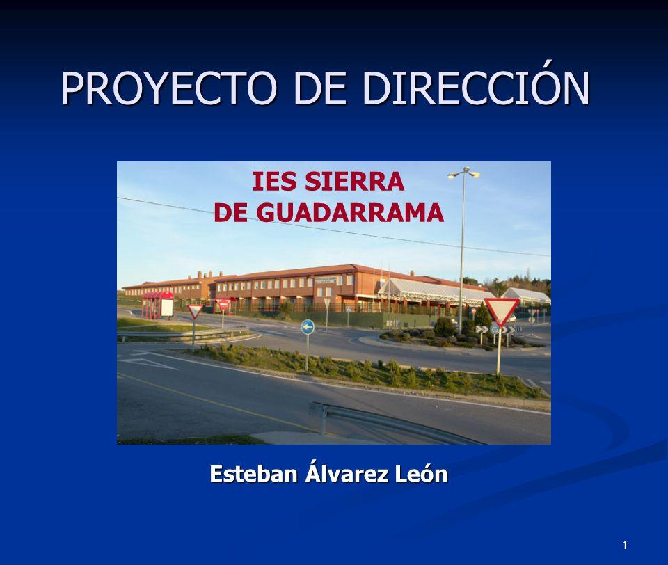 PROYECTO DE DIRECCIÓN IES SIERRA DE GUADARRAMA Esteban Álvarez León