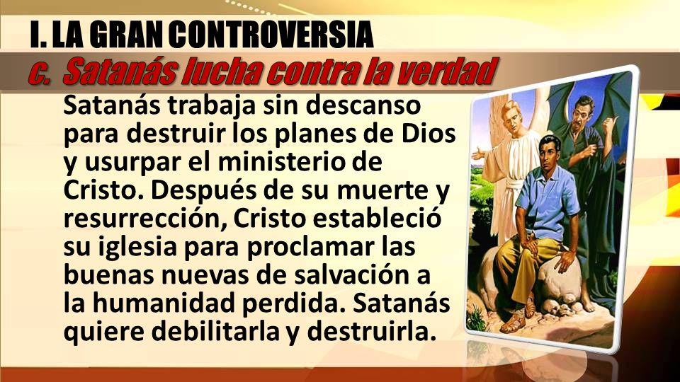 c. Satanás lucha contra la verdad