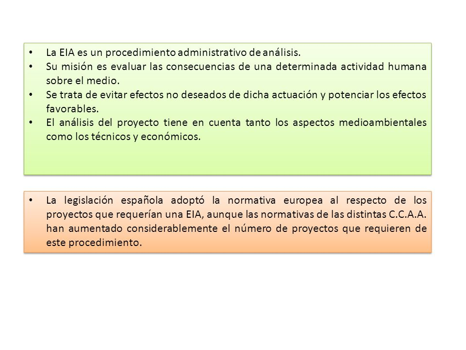 La EIA es un procedimiento administrativo de análisis.