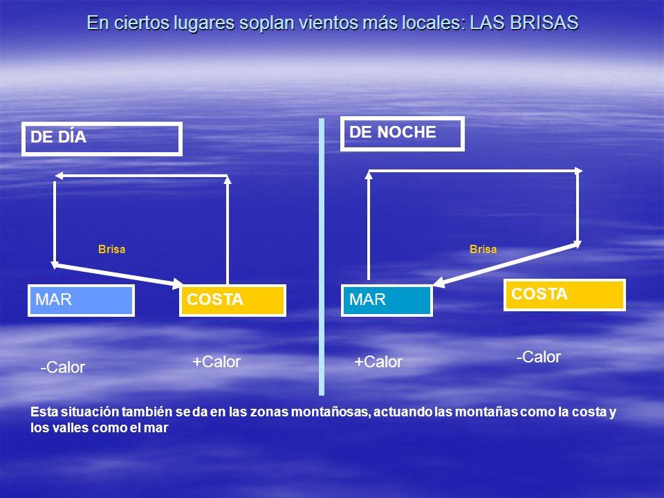 En ciertos lugares soplan vientos más locales: LAS BRISAS
