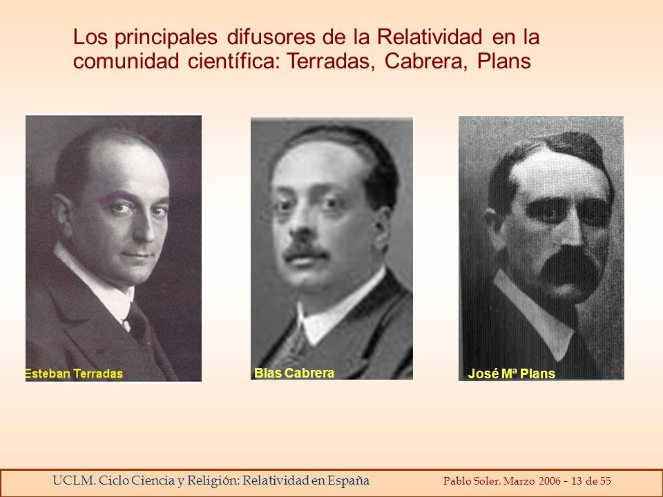 Los principales difusores de la Relatividad en la comunidad científica: Terradas, Cabrera, Plans
