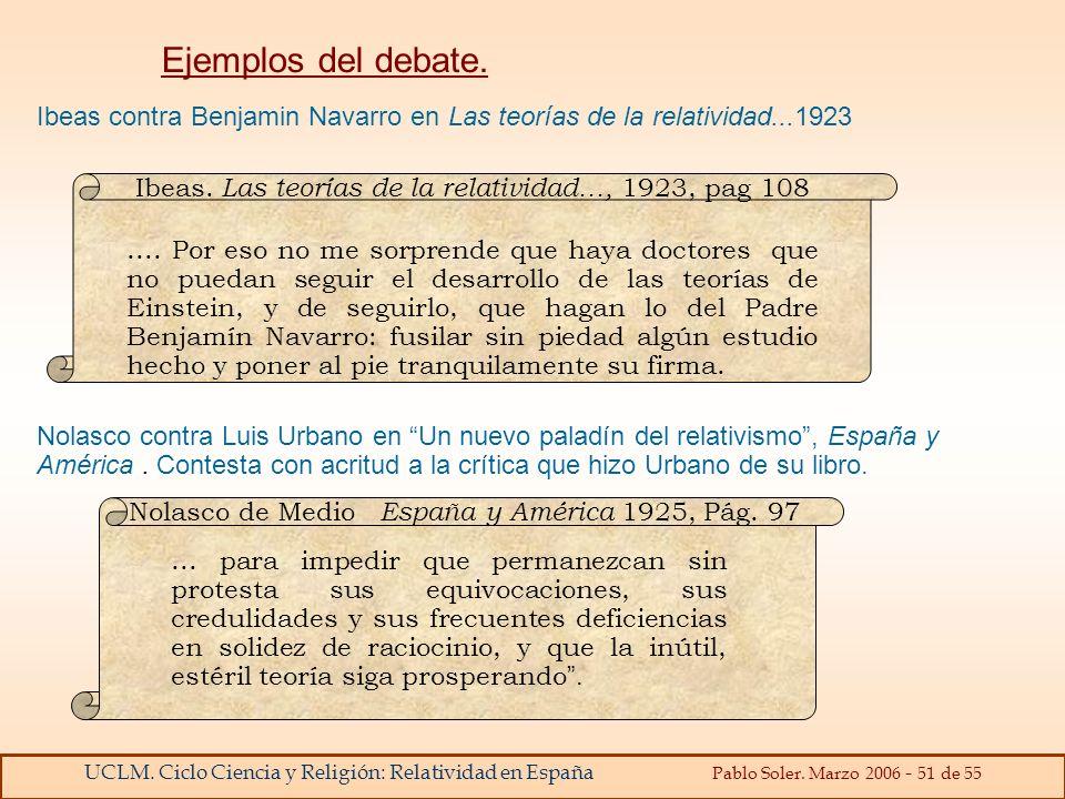 Ejemplos del debate. Ibeas contra Benjamin Navarro en Las teorías de la relatividad...1923. Ibeas. Las teorías de la relatividad…, 1923, pag 108.