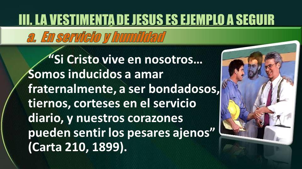 III. LA VESTIMENTA DE JESUS ES EJEMPLO A SEGUIR