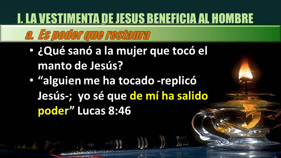 I. LA VESTIMENTA DE JESUS BENEFICIA AL HOMBRE