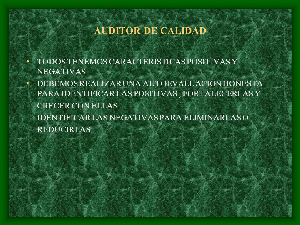 AUDITOR DE CALIDAD TODOS TENEMOS CARACTERISTICAS POSITIVAS Y NEGATIVAS.