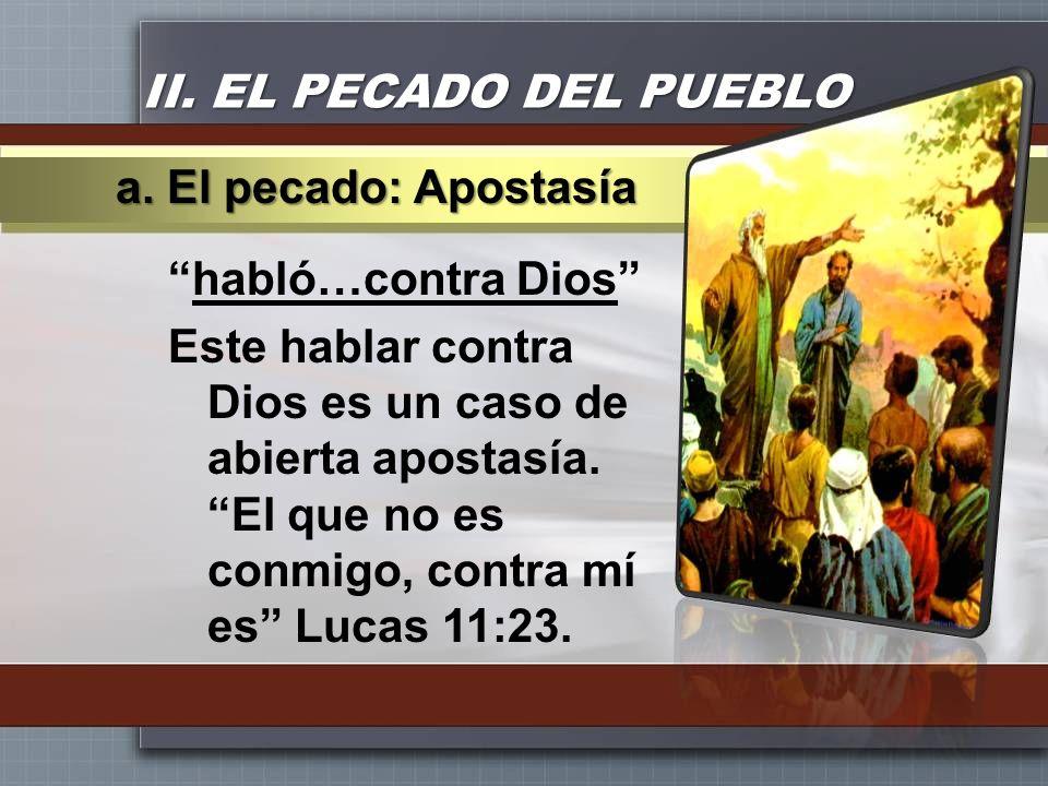 II. EL PECADO DEL PUEBLO a. El pecado: Apostasía.