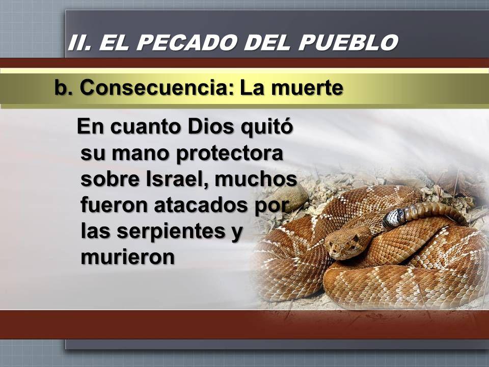 II. EL PECADO DEL PUEBLO b. Consecuencia: La muerte.