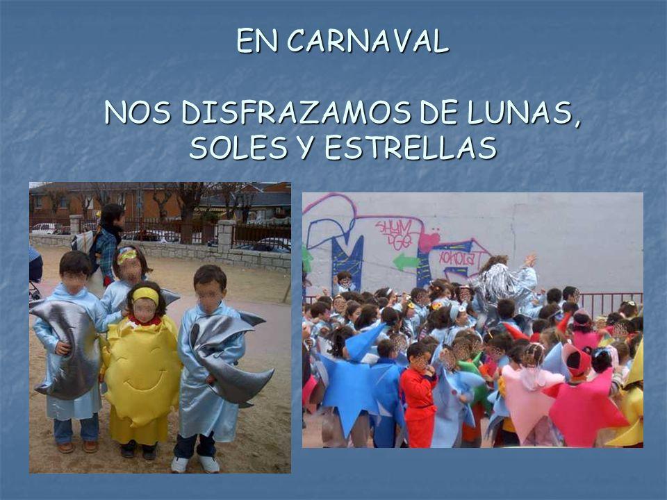 EN CARNAVAL NOS DISFRAZAMOS DE LUNAS, SOLES Y ESTRELLAS