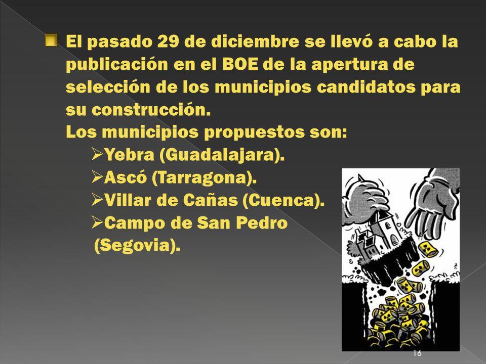 El pasado 29 de diciembre se llevó a cabo la publicación en el BOE de la apertura de selección de los municipios candidatos para su construcción.