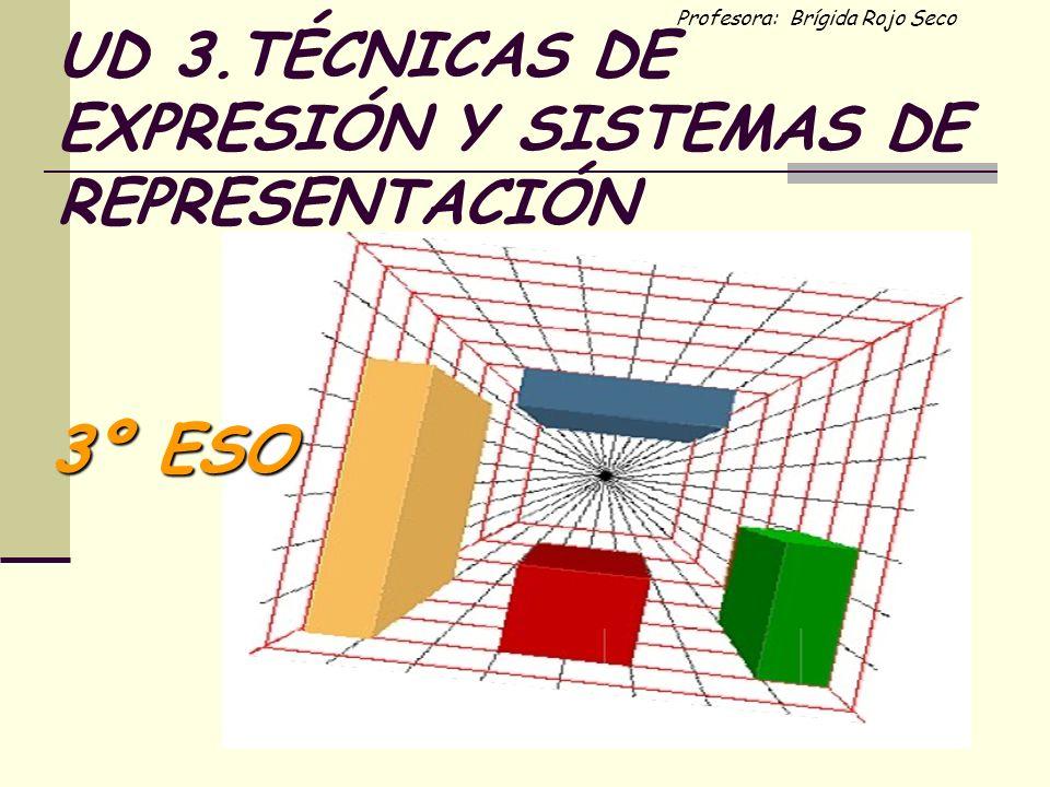 UD 3.TÉCNICAS DE EXPRESIÓN Y SISTEMAS DE REPRESENTACIÓN