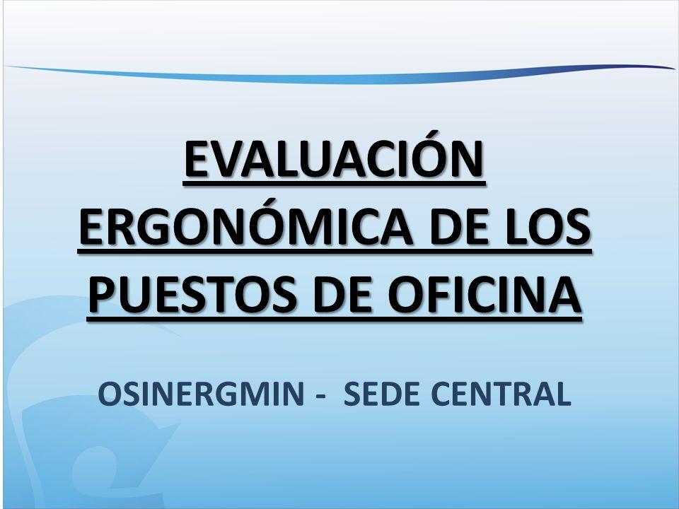 EVALUACIÓN ERGONÓMICA DE LOS PUESTOS DE OFICINA