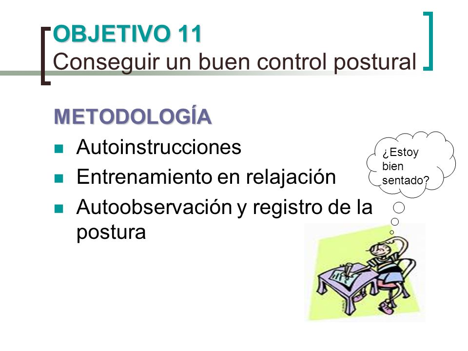 OBJETIVO 11 Conseguir un buen control postural