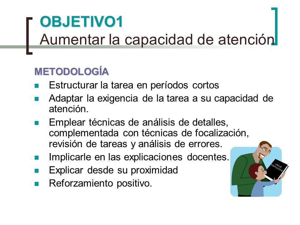 OBJETIVO1 Aumentar la capacidad de atención