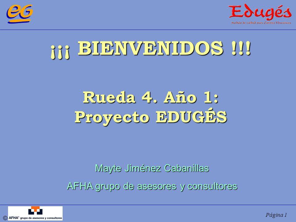 ¡¡¡ BIENVENIDOS !!! Rueda 4. Año 1: Proyecto EDUGÉS