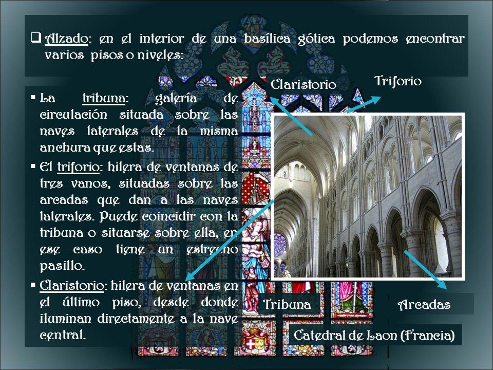 Alzado: en el interior de una basílica gótica podemos encontrar varios pisos o niveles: