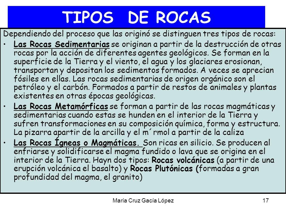 TIPOS DE ROCAS Dependiendo del proceso que las originó se distinguen tres tipos de rocas: