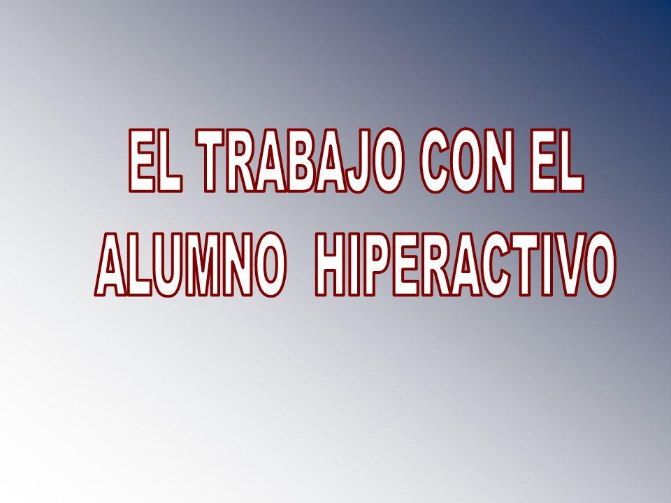 EL TRABAJO CON EL ALUMNO HIPERACTIVO