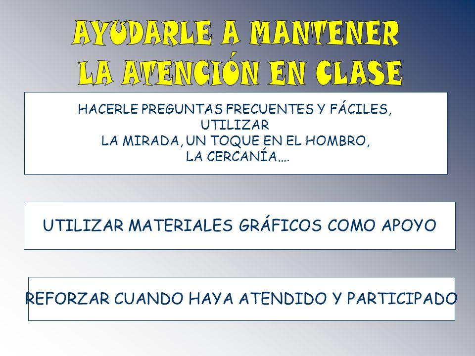 AYUDARLE A MANTENER LA ATENCIÓN EN CLASE