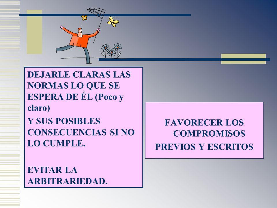 FAVORECER LOS COMPROMISOS PREVIOS Y ESCRITOS