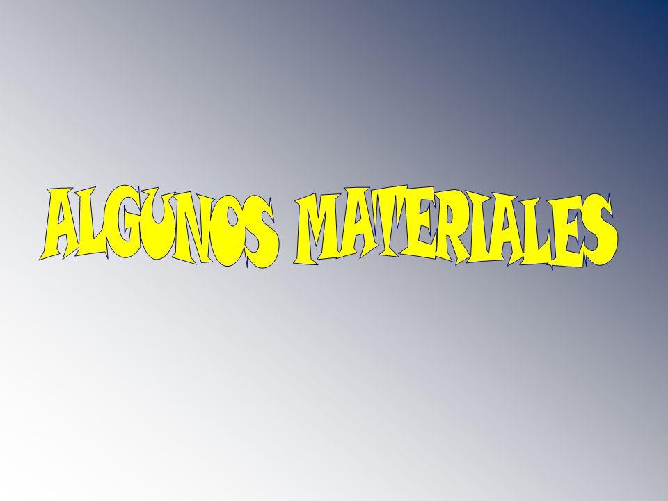 ALGUNOS MATERIALES