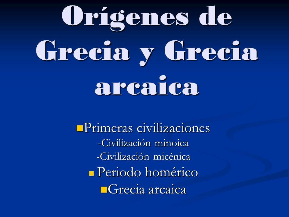 Orígenes de Grecia y Grecia arcaica