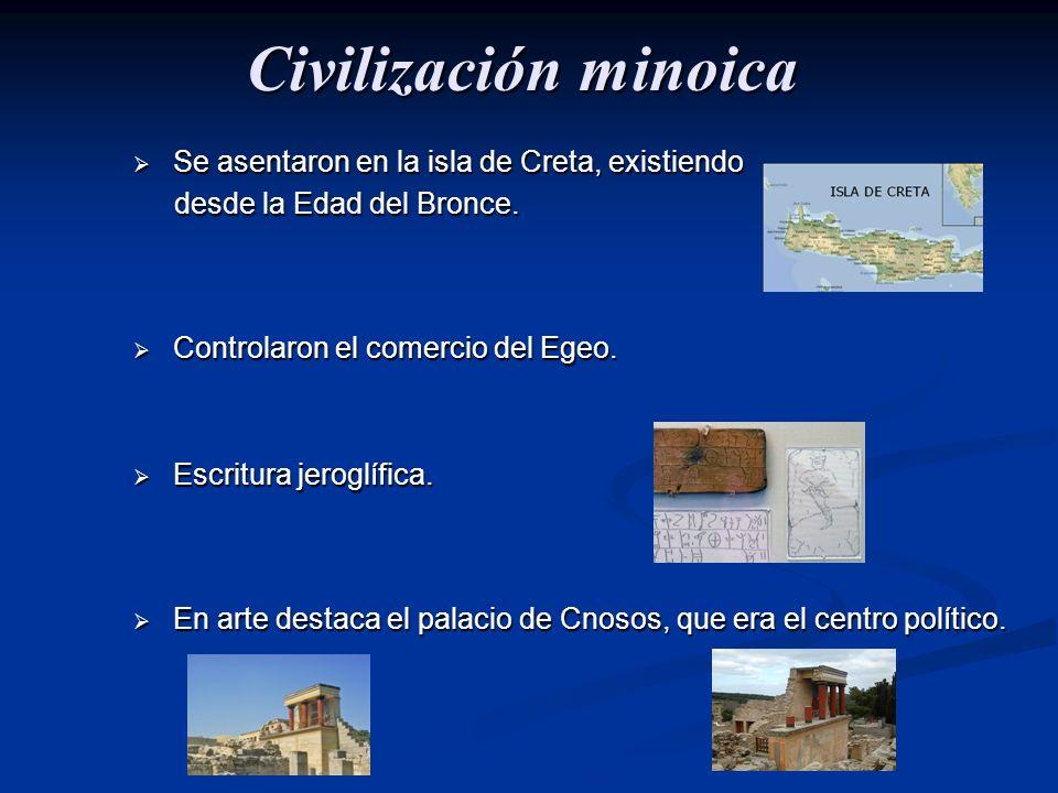Civilización minoica Se asentaron en la isla de Creta, existiendo