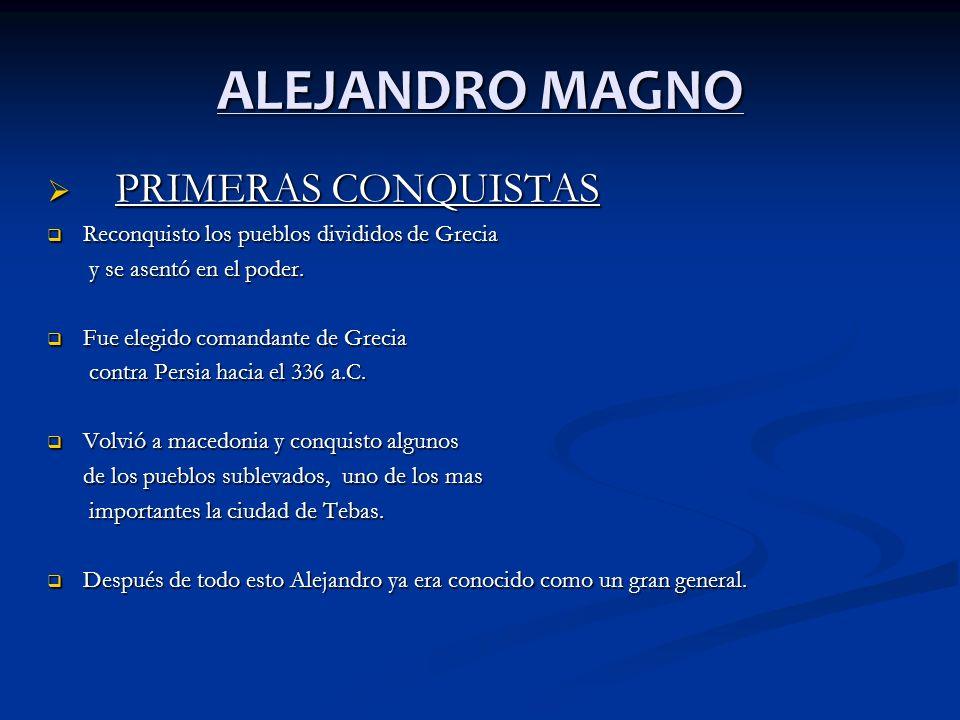 ALEJANDRO MAGNO PRIMERAS CONQUISTAS