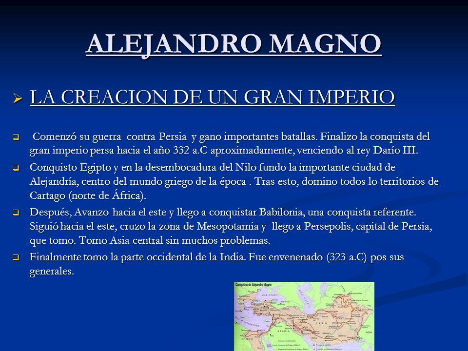 ALEJANDRO MAGNO LA CREACION DE UN GRAN IMPERIO