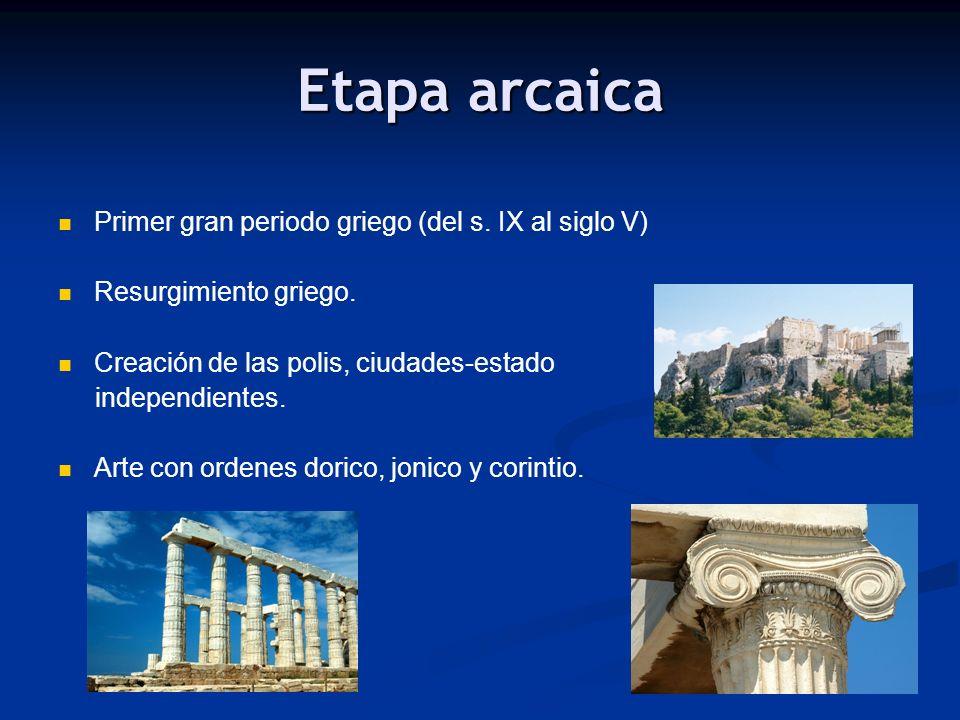 Etapa arcaica Primer gran periodo griego (del s. IX al siglo V)