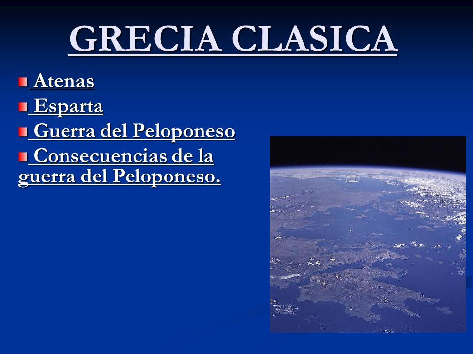 GRECIA CLASICA Atenas Esparta Guerra del Peloponeso