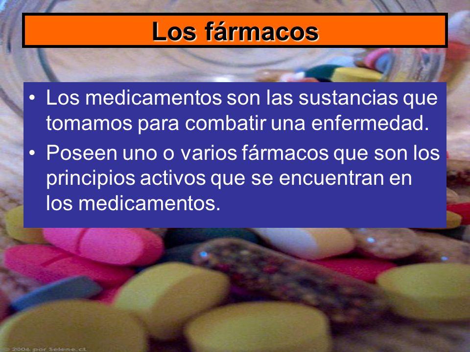 Los fármacos Los medicamentos son las sustancias que tomamos para combatir una enfermedad.