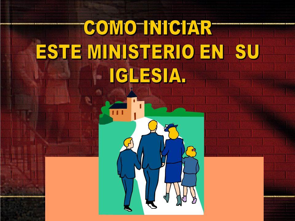 COMO INICIAR ESTE MINISTERIO EN SU IGLESIA.