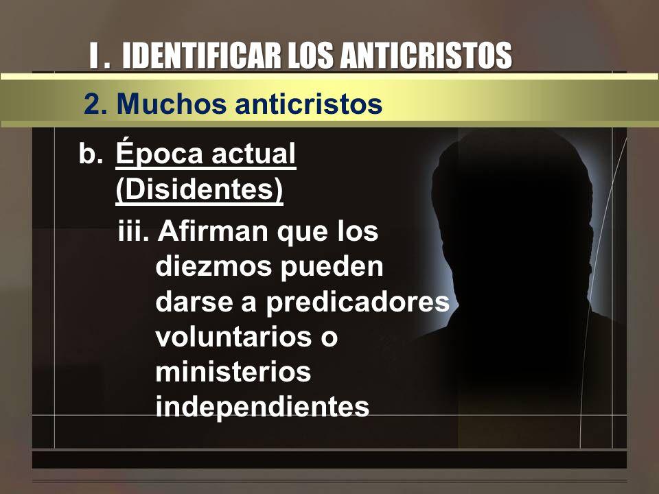 I . IDENTIFICAR LOS ANTICRISTOS
