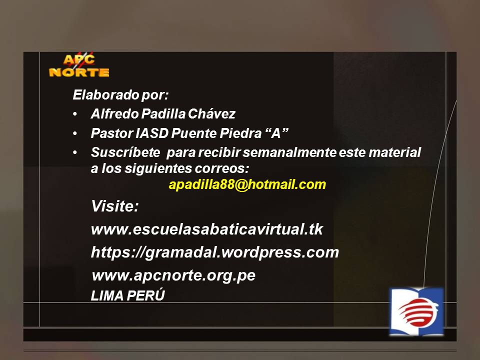 Visite: www.escuelasabaticavirtual.tk https://gramadal.wordpress.com