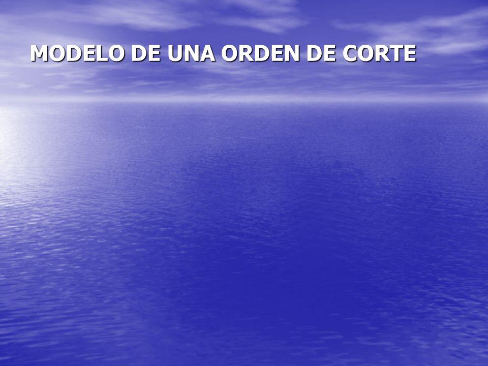 MODELO DE UNA ORDEN DE CORTE