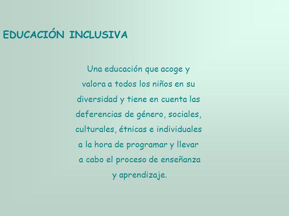 EDUCACIÓN INCLUSIVA Una educación que acoge y