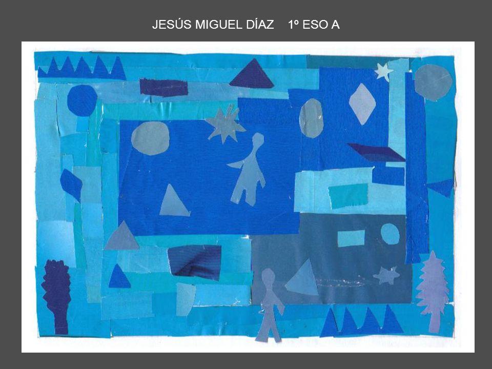 JESÚS MIGUEL DÍAZ 1º ESO A