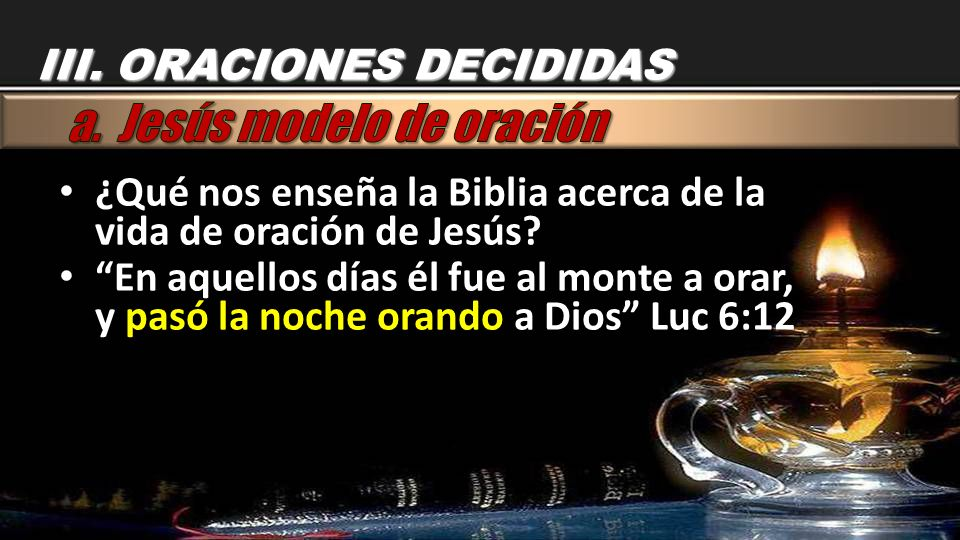a. Jesús modelo de oración