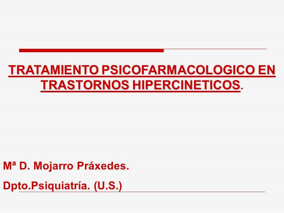 TRATAMIENTO PSICOFARMACOLOGICO EN TRASTORNOS HIPERCINETICOS.