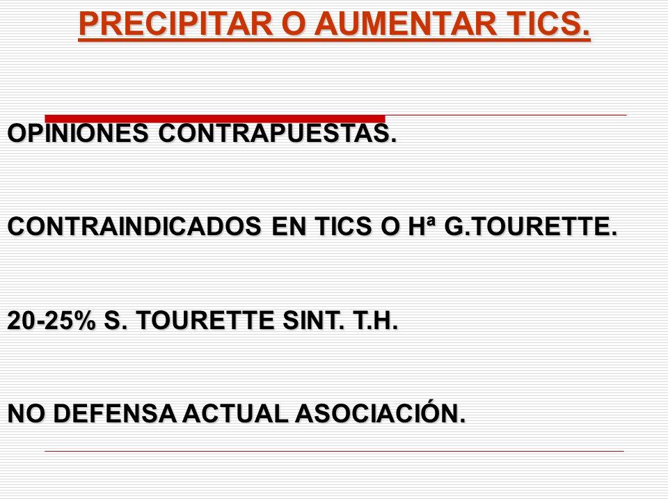 PRECIPITAR O AUMENTAR TICS.