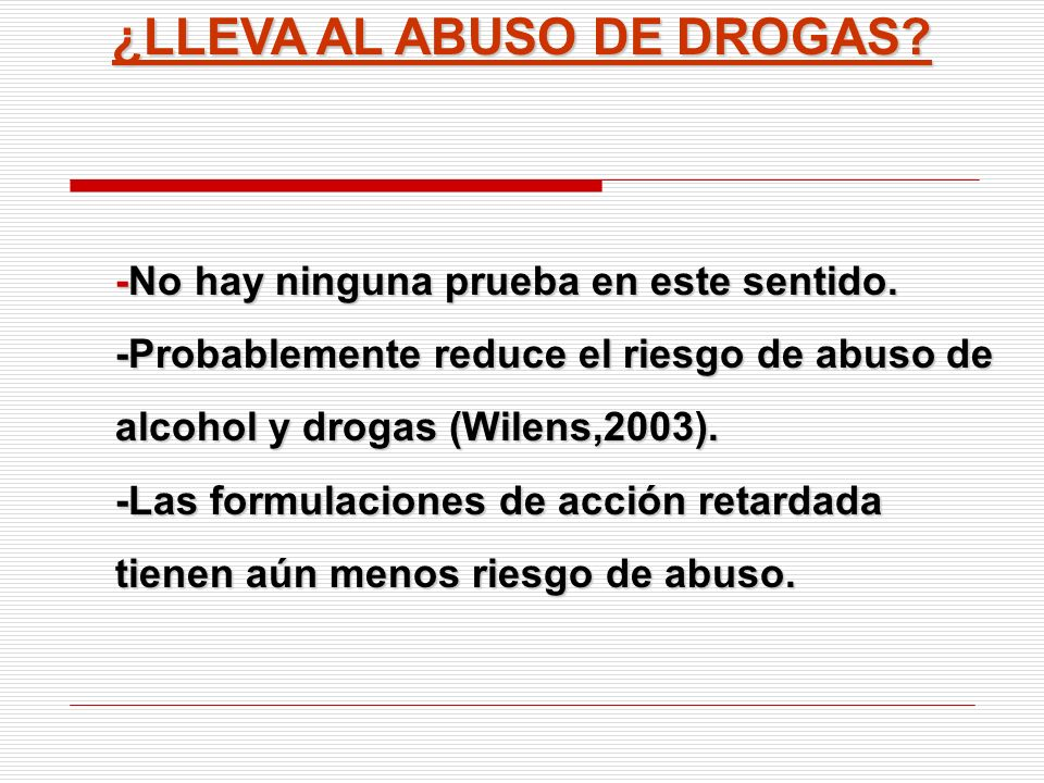 ¿LLEVA AL ABUSO DE DROGAS