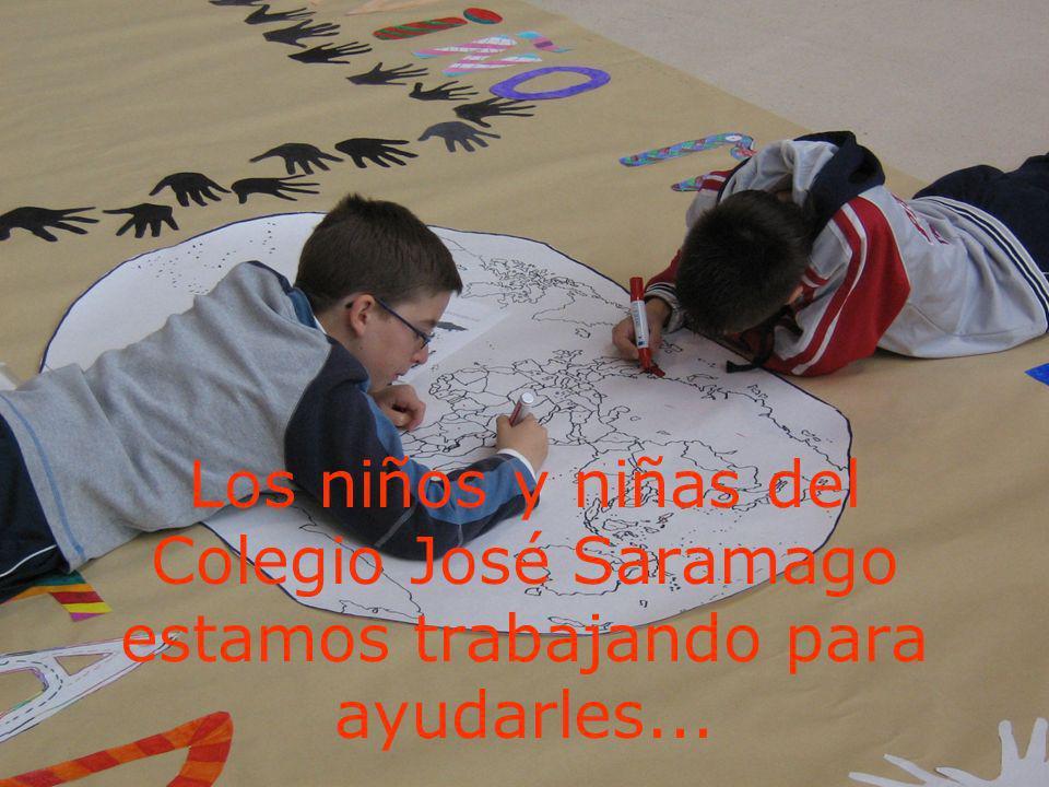 Los niños y niñas del Colegio José Saramago estamos trabajando para ayudarles...