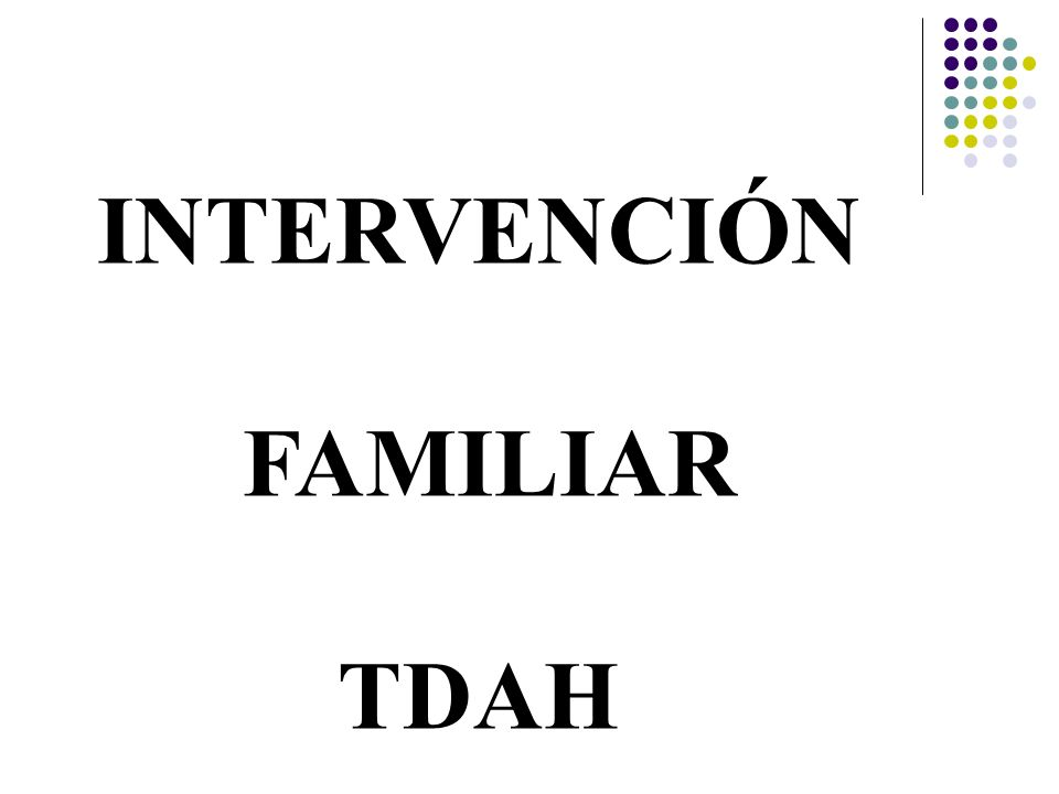 INTERVENCIÓN FAMILIAR TDAH