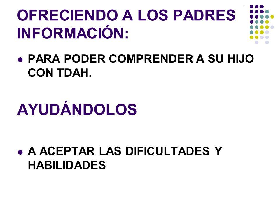 OFRECIENDO A LOS PADRES INFORMACIÓN: